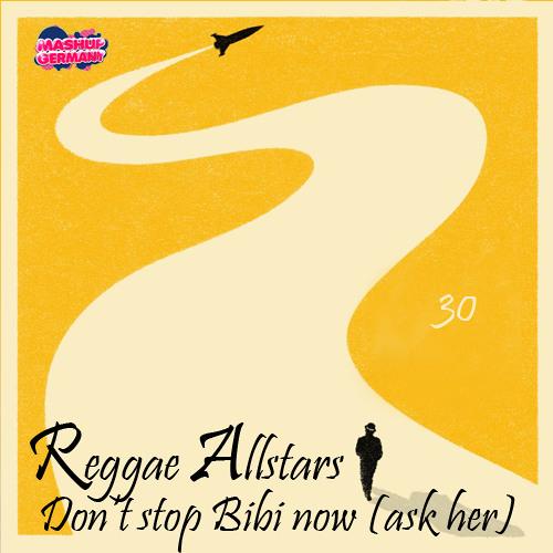 Mashup-Germany - Don't stop Bibi now [Reggae Allstars]