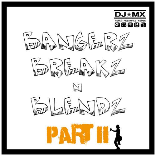 Bangerz Breakz n Blendz II by djmx