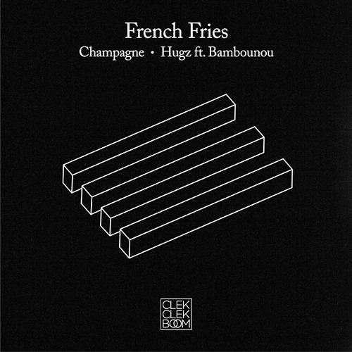 French Fries - Champagne / Hugz ft. Bambounou [CCB001]