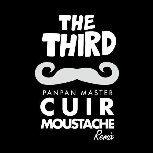 PanPan Master - Cuir Moustache (The Third Remix)