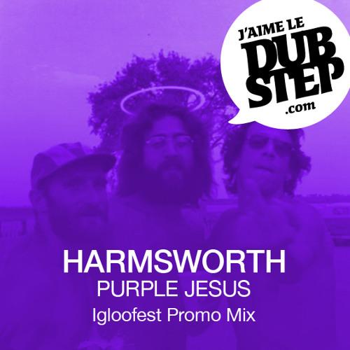 Harmsworth - Purple Jesus Igloofest Promo Mix