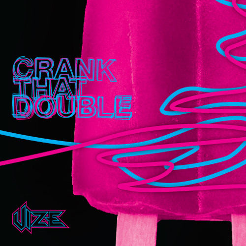 Vize - Crank That Double [Free 320 Download]