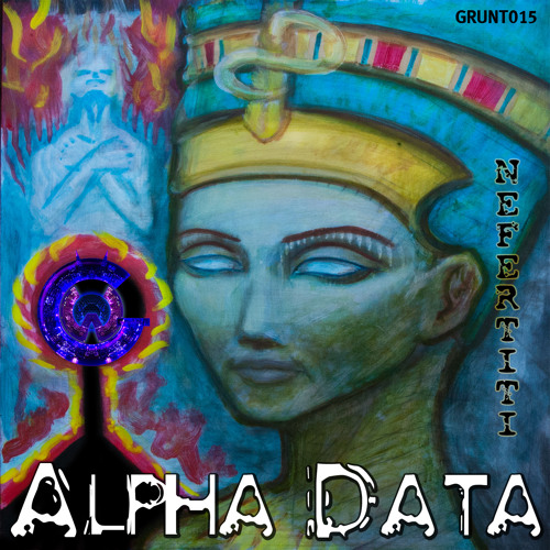 Alpha Data - Nefertiti - Out Now On Beatport!!!