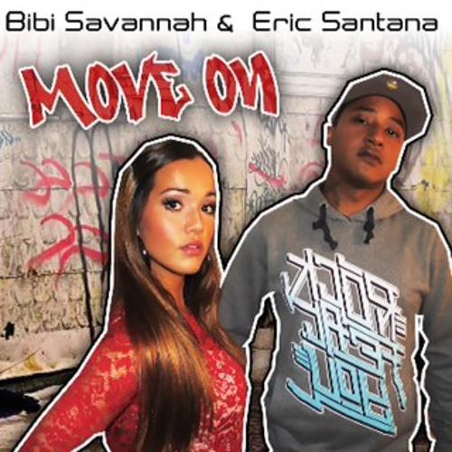 Move On Eric Santana feat. Bibi Savannah (snip extended version)