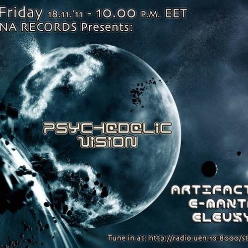 Artifact303 & E-Mantra & Eleusyn - Psychedelic Vision Vol.1 (DJ Set) ~ 2011