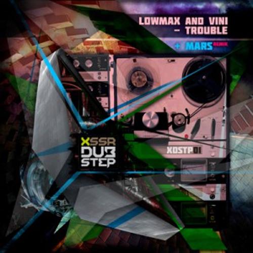 TROUBLE - Lowmax & Vini Selecta + Mars remix
