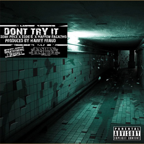 Eddie B - Don't Try It (Ft. Maffew Ragazino & Sean Price) [Prod. By Harry Fraud]