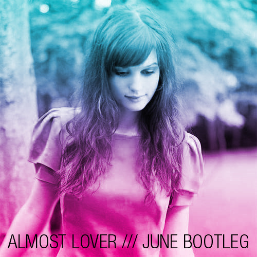 Almost Lover (June Bootleg Remix) - A Fine Frenzy