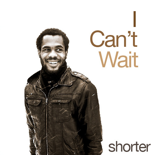 I Can't Wait - Shorter