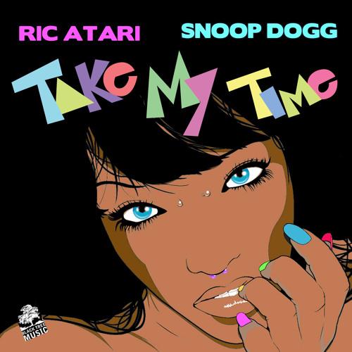 Ric Atari - Take My Time w/Snoop Dogg
