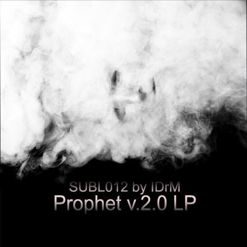 IDrM - Prophet v.2.0 LP (SUBL012) OUT NOW!
