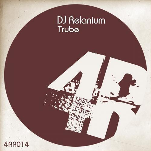 Dj Relanium - Trube (Original Mix)