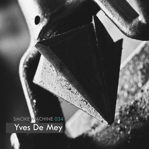 Smoke Machine Podcast 034 Yves De Mey