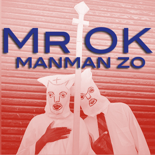 Mr OK - Manman Zo (out Feb 7th)