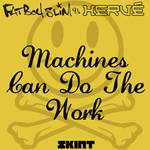 Machines Can Do The Work (Original)