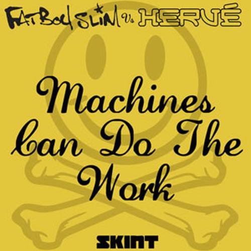 Machines Can Do The Work (Action Man aka Herve 'Acid Flash' Mix)
