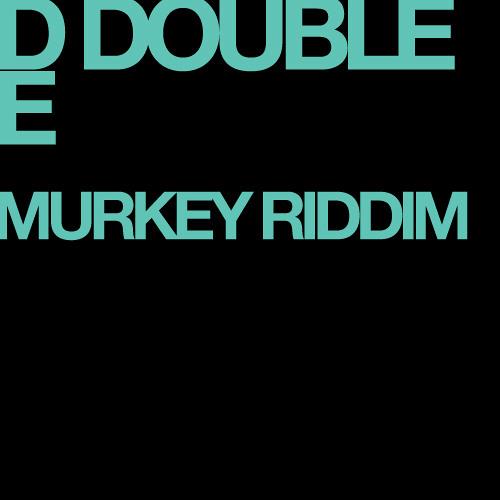 D Double E - Murkey Riddim
