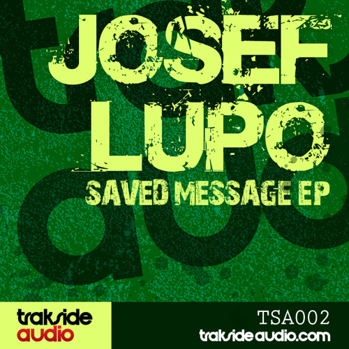 "Josef lupo - maybe never ""saved message ep"" (tsa002) lo quality sample.. available on beatport now"