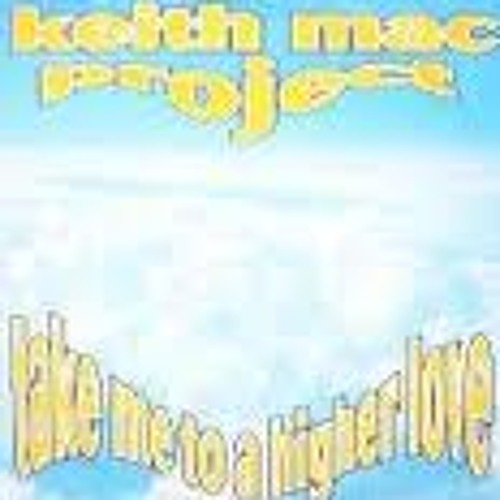 Keith Mac Project - Take Me To A Higher Love Organ Mix
