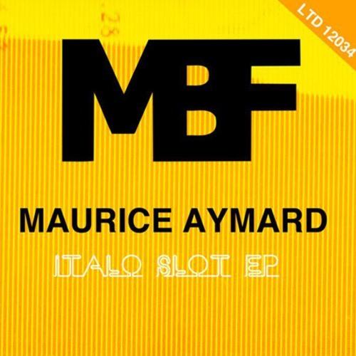 MBF ltd 12034 - Maurice Aymard - Italo Slot ep (Eddie C + Trujillo remixes)