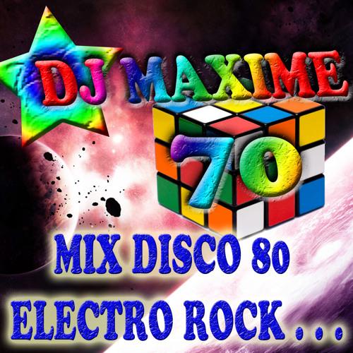 Mix dj maxime 70 disco ann e 80 electro rock heayyy by dj - Disco annee 70 ...
