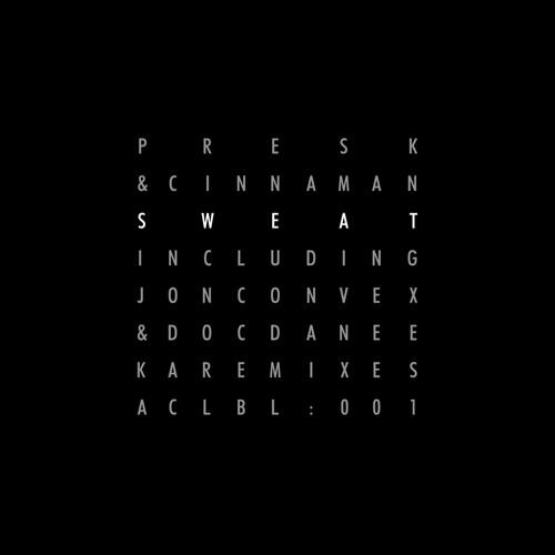 ACLBL001 - PRESK & CINNAMAN - SWEAT (Preview mix)