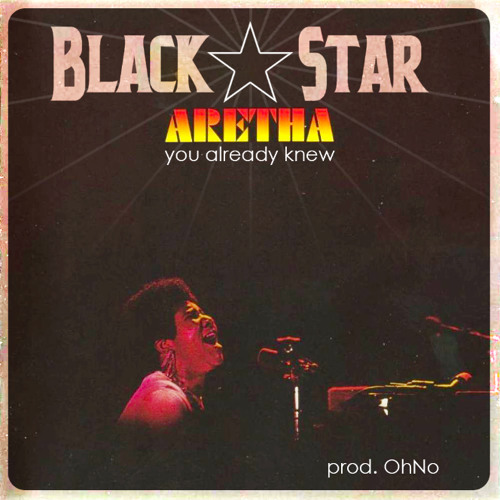 "Black Star ""You Already Knew"""