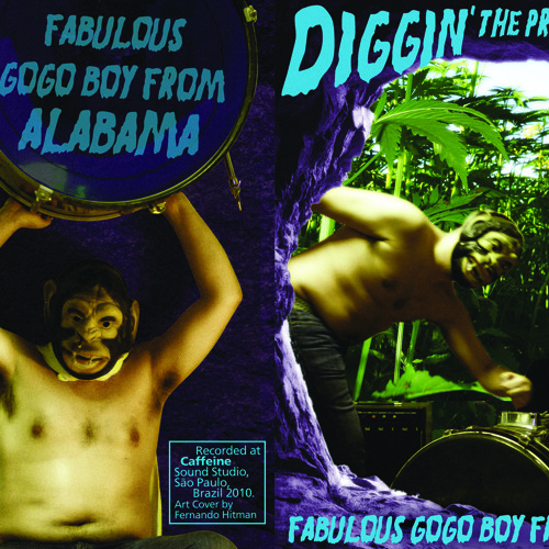 The Fabulous Go-Go Boy From Alabama and His One Man Band - Diggin' The Primitive Shit! (album 2011)