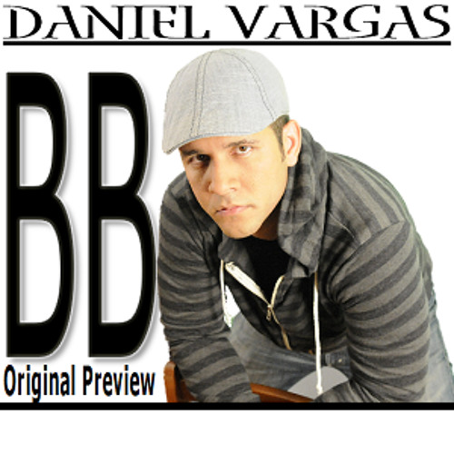 BB - DANIEL VARGAS (Original Preview)