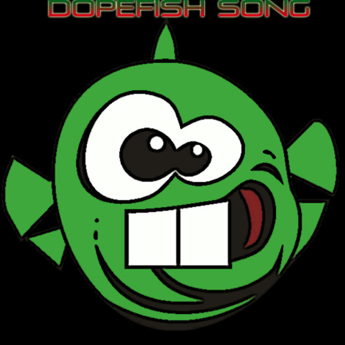 Dopefish Song