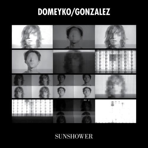 Domeyko/Gonzalez - Sunshower (Original Mix)