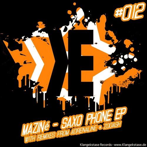 Maziné - Saxo Phone (Adrenaline Remix) -Out on Klangekstase Records-