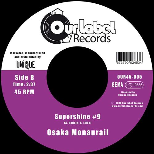 Osaka Monaurail - Supershine #9 - Snippet