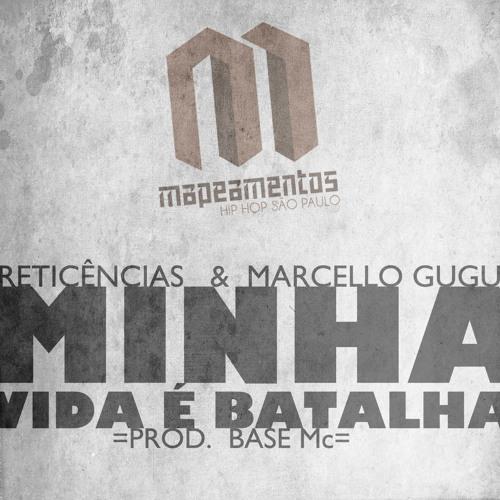 Reticências & Marcello GuGu - Minha Vida É Batalha (prod. BASE Mc) [Single]
