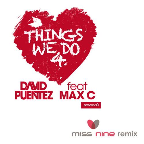 David Puentez ft. Max C - Things We Do (Miss Nine Remix)