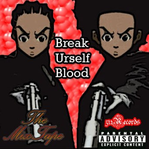 Break Urself Blood Mix Tape