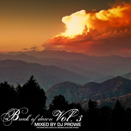 Dj Prowe - Break Of Dawn Vol. 3