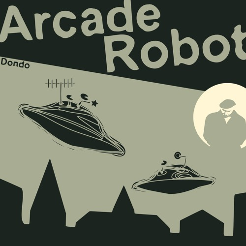 Arcade Robot - Dondo (Short Mix) [cut 0.00 - 2.10]