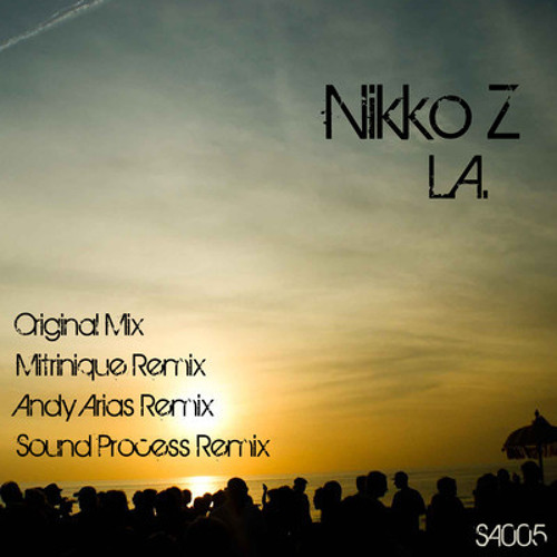 Nikko Z - L.A ( Andy Arias Remix) Sound Avenue Records