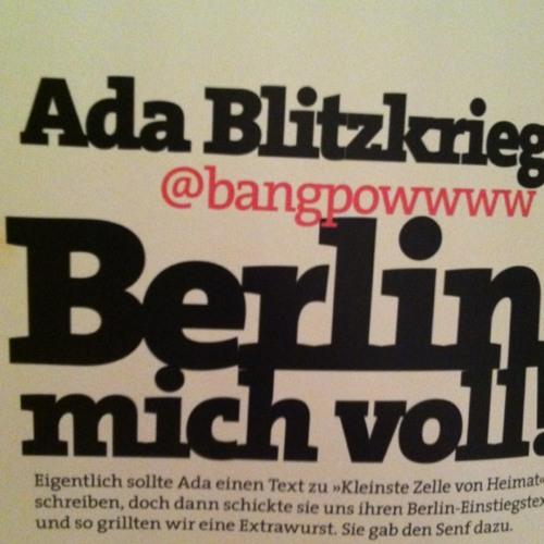 Ada Blitzkrieg - Stijlroyal Heimatmagazin - Berlin mich voll