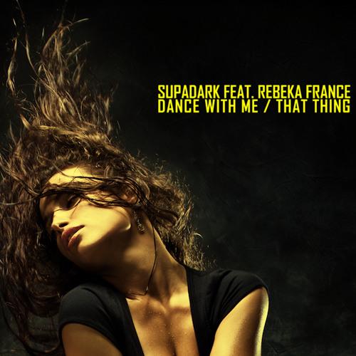 Supadark Feat. Rebeka France - Dance with Me