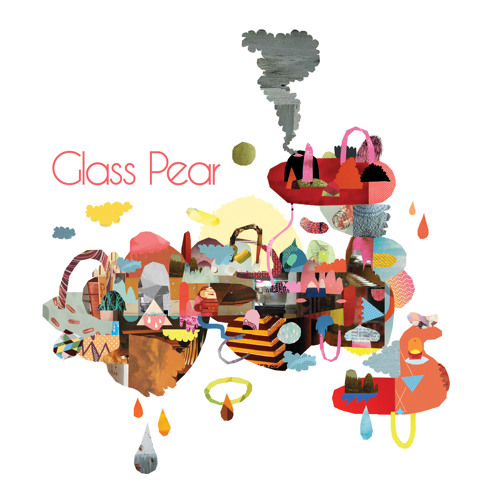 Glass Pear - Glass Pear LP