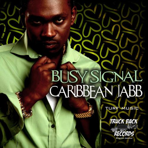 Caribbean Jabb-  Busy Signal - Truckback Records Turf Music 2012