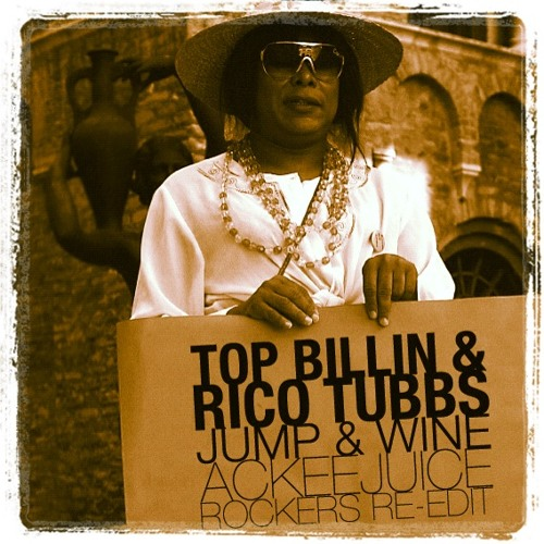 Top Billin and Rico Tubbs - Jump and Wine (Ackeejuice Rockers Re-Rocked)