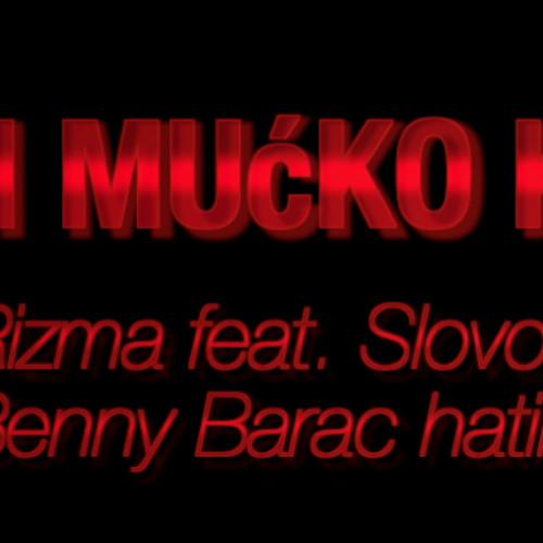 Rizma feat. Slovo - Sto Si Mucko Kolu (Joe1 & Benny Barac hatin' Remix)