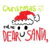 Dear Santa, (Christmas & Me, I)
