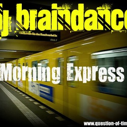 Brain Dance-Morning Express