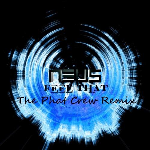 Neus - Feel That ( The Phat Crew Remix ) Read The Description