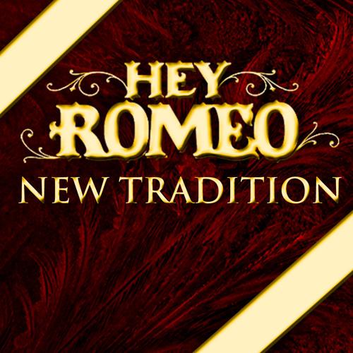 New Tradition - Hey Romeo