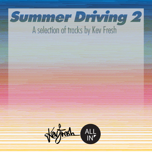 Kev fresh presents - Summer Driving Mix 2012